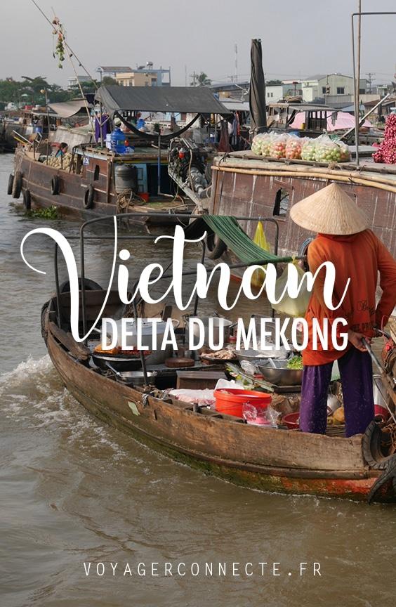Vietnam : visiter le Delta du Mékong pendant 3 jours