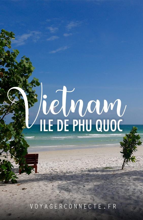 Plage au Vietnam : farniente sur l'île de Phu Quoc