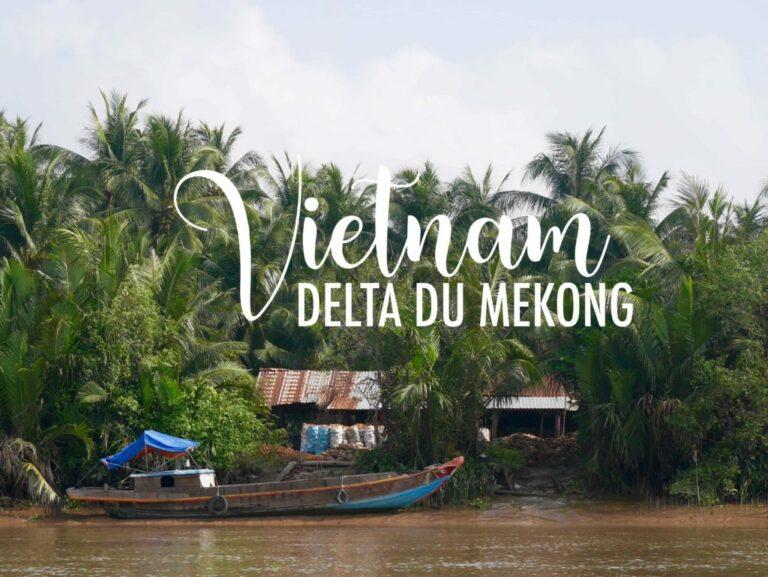 Visiter le Delta du Mekong auVietnam hors des sentiers battus