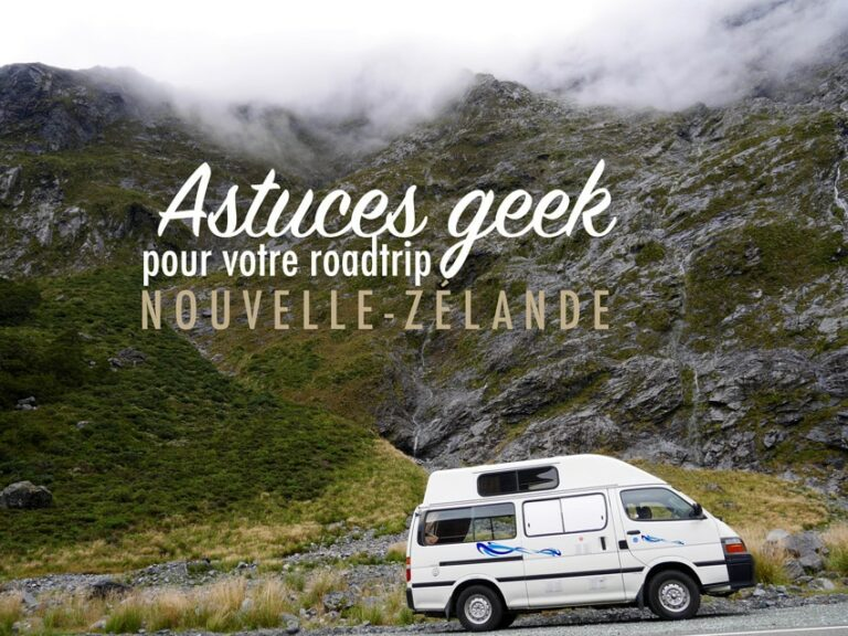 Nos astuces geek pour un roadtrip en Nouvelle-Zélande