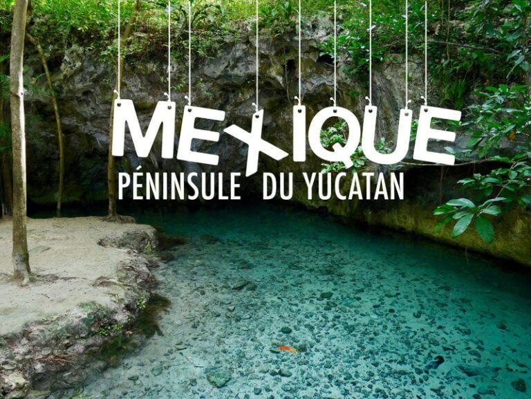 Visiter la péninsule du Yucatan au Mexique