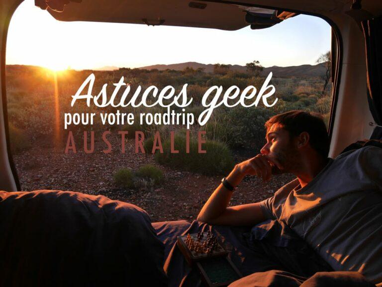 Nos astuces geek pour votre roadtrip en Australie