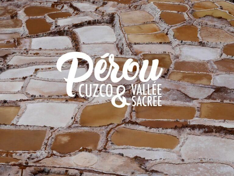 Pérou : Cuzco et la vallée sacrée