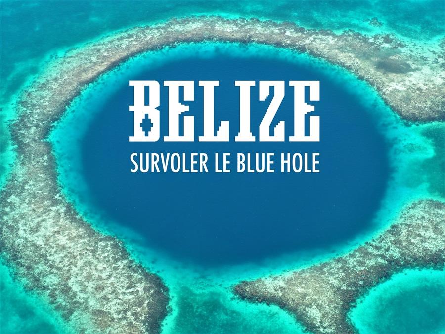 Survoler le Blue Hole au Belize