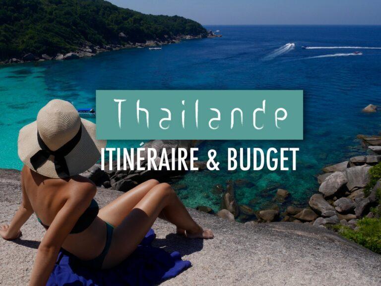 Itinéraire et budget un mois en Thailande