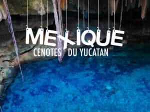 Yucatan : quel cenote choisir ?