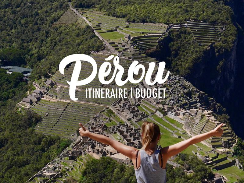 Itinéraire et budget pour un voyage au Pérou