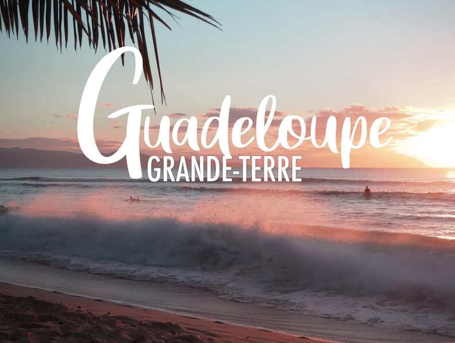 Que faire 5 jours à Grande-Terre Guadeloupe