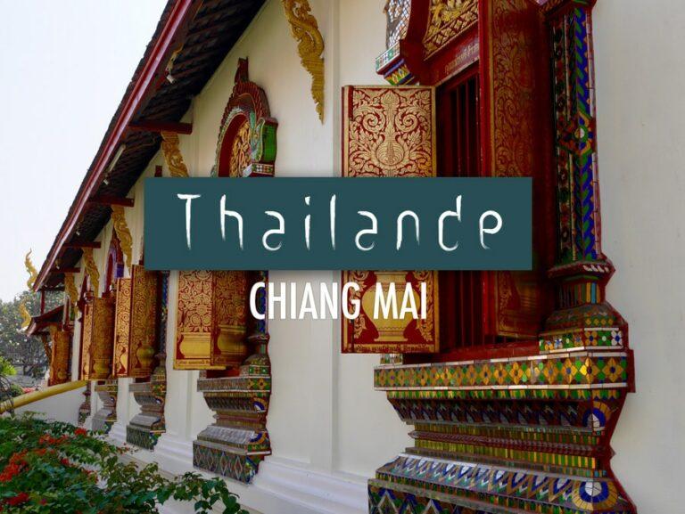 Que faire et que voir à chiang Mai en Thailande ?